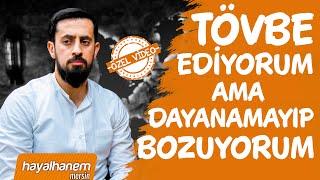 TÖVBE EDİYORUM AMA DAYANAMAYIP BOZUYORUM - Tövbe, İnabe, Evbe - Özel Video - Mehmet Yıldız