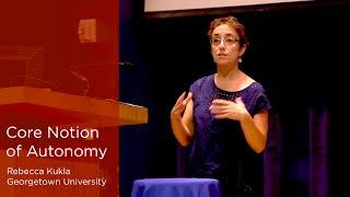 Rebecca Kukla on Autonomy, Georgetown University (1/6)