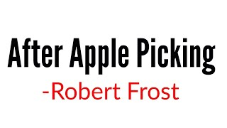 After Apple Picking: By Robert Frost in Hindi उच्च माध्यमिक शिक्षक वर्ग1