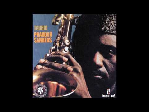 Pharoah Sanders - Tauhid (1966) [Full Album]