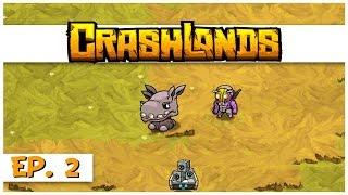Crashlands - Ep. 2 - Wompit Womping! - Let's Play Crashlands Gameplay