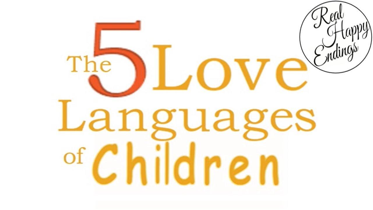 The 5 Love Languages Of Children Gary Chapman Ross Campbell Summary