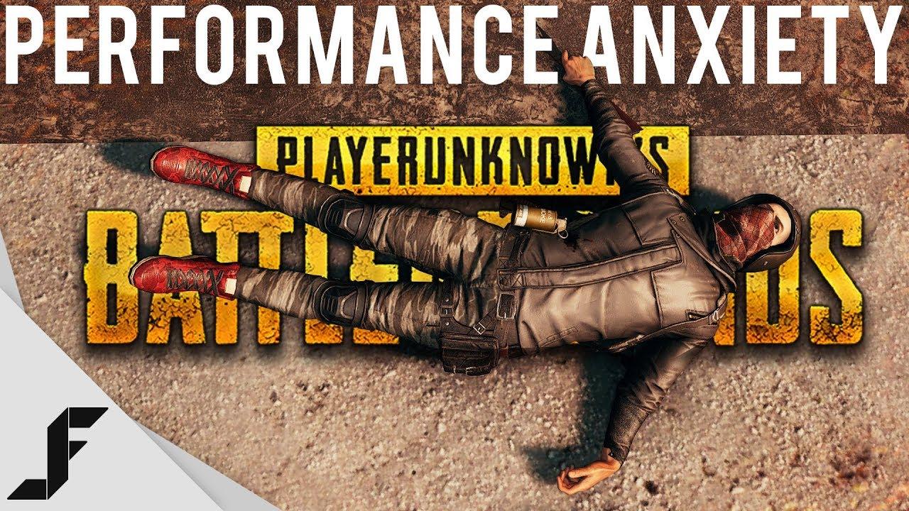 PUBG Performance Anxiety