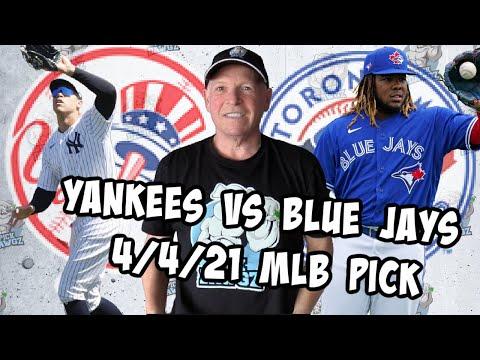 New York Yankees vs Toronto Blue Jays 4/4/21 MLB Pick and Prediction MLB Tips Betting Pick