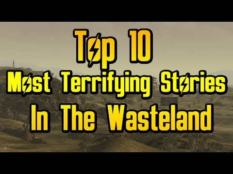 Top 10 Most Terrifying Stories In The Wasteland |
