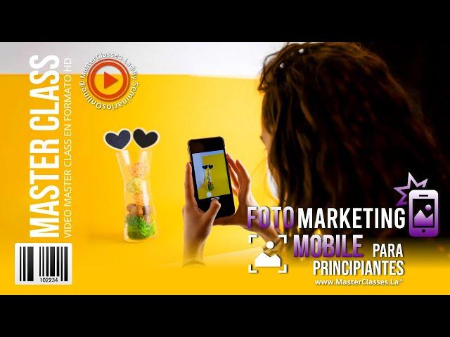 Foto Marketing Mobile para Principiantes - Aprende a crear fotografías.