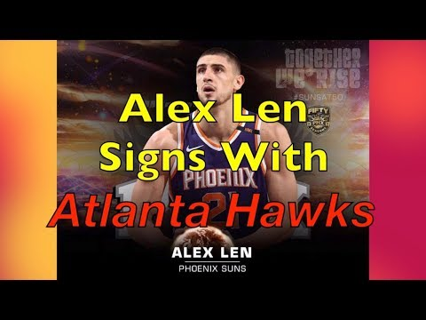 Alex Len To Sign With Atlanta Hawks, Alec Peters Joins CSKA Moscow