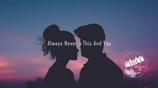Always Never - This And You