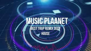 Best trap remix Deep House (Mix 2018)