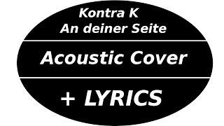 Kontra K - An Deiner Seite Acoustic Guitar Cover (Karaoke- Lyrics on Screen)