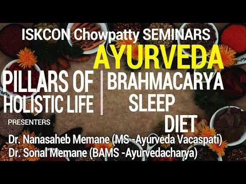 AYURVEDIC HEALTHY LIFE  FOR ALL   ANALYSING BRAHMACARYA, SLEEP AND DIET