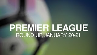 Premier League Round-Up - January 20-21 - No Change At The Top As Top 3 Teams Win