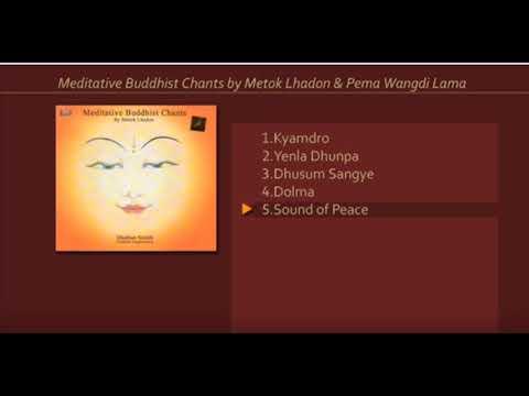 Meditative Buddhist Chants by Metok Lhadon & Pema Wangdi Lama Sound of Peace