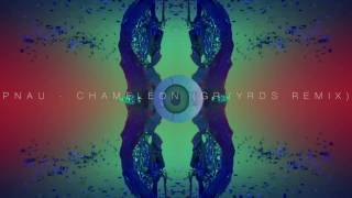 PNAU - Chameleon (GRVYRDS Remix)