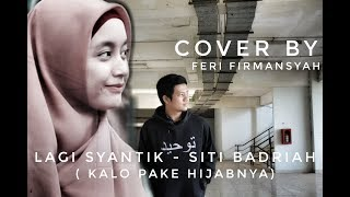Lagi Syantik ( Kalo Pake Hijabnya ) - Siti Badriah cover versi muslimah