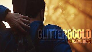 Ash vs. Evil Dead || Glitter & Gold