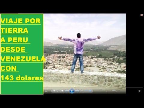VIAJE DE VENEZUELA A PERU POR TIERRA CON 143 DOLARES /VENEZOLANOS EN PERU/VENEZOLANOS EMIGRAN A PERU