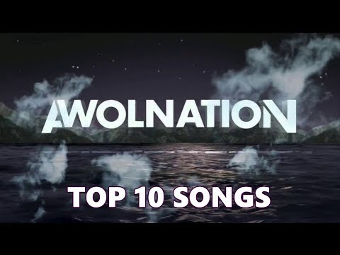 Top 10 AWOLNATION Songs (Greatest Hits) Aaron Bruno