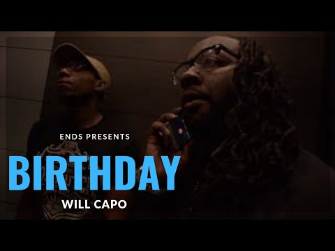 Watch Will Capo Birthday Official Video