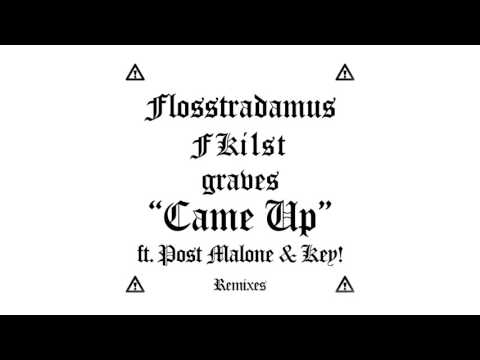 Flosstradamus, Fki1st & graves - Came Up feat. Post Malone & Key! (Casper & B. Remix) [Cover Art]