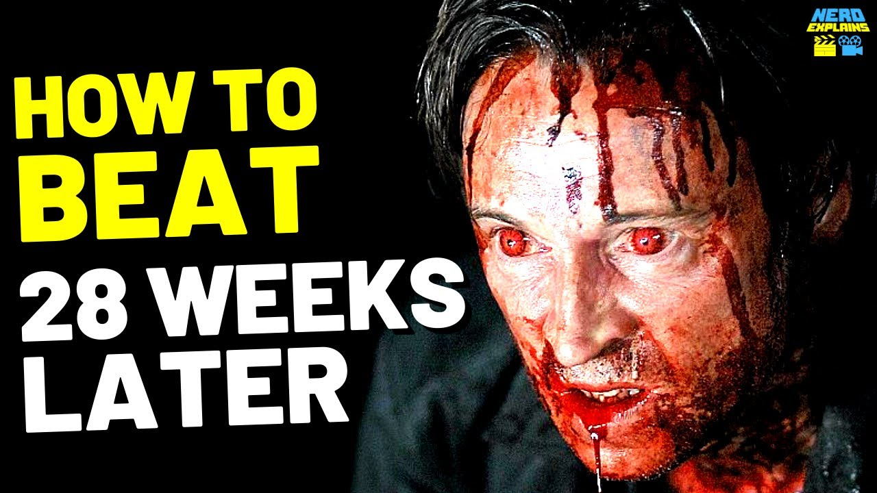 """How to Beat the RAGE VIRUS in """"28 WEEKS LATER"""" (2007)"""