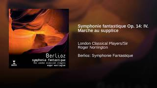 Symphonie fantastique Op. 14: IV. Marche au supplice
