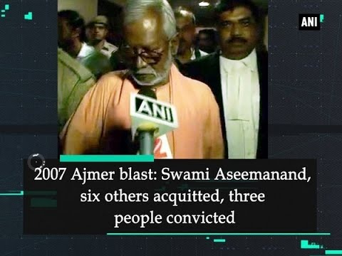 2007 Ajmer blast: Swami Aseemanand, six others acquitted, three people convicted - Rajasthan News