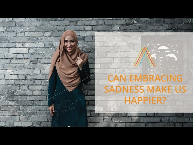 Can Embracing Sadness Make Us Happier