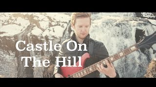 Castle On The Hill (Bass Looping Cover)