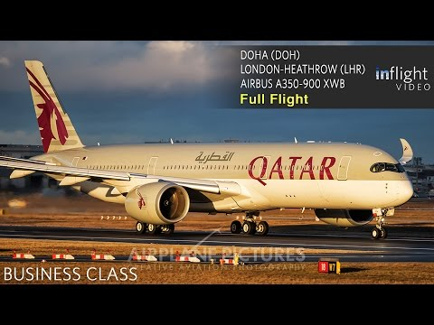 Qatar Airways Business Class Full Flight | Airbus A350-900 | Doha to London Heathrow (QR1)