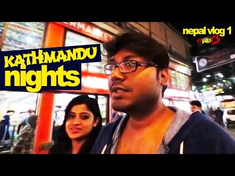 The First Night in Kathmandu | NEPAL DIARIES | EPISODE 1 | WER3