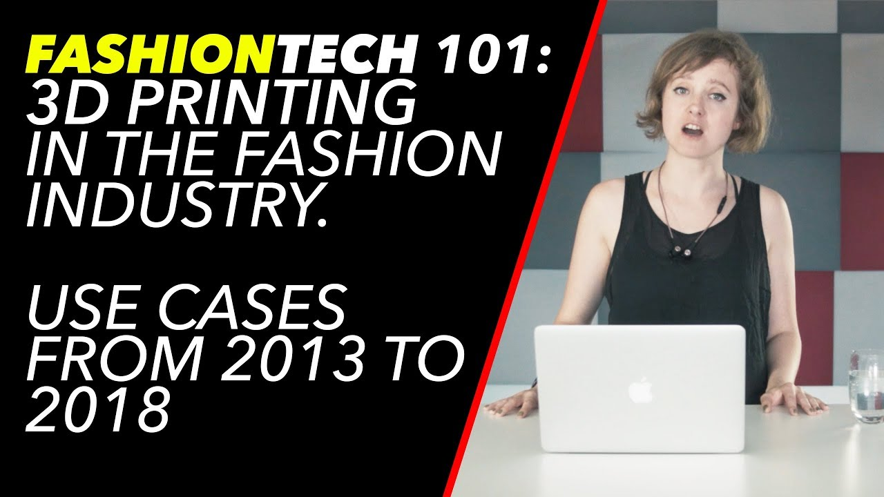 FashionTech101: 3D printing in fashion