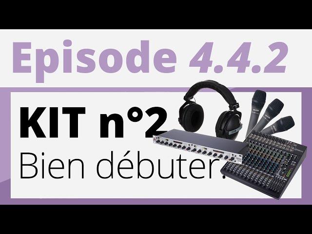 Créer sa radio - Tutoriel - Bien débuter : Kit n°2