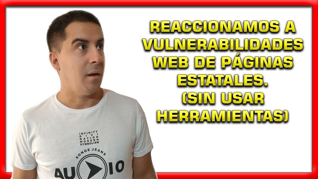 Encontramos (SIN QUERER 😉) Vulnerabilidades Web en Paginas del Estado. Te enseño como detectarlas.
