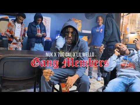 Nuk X 700 Cal X Lil Mello - Gang Members