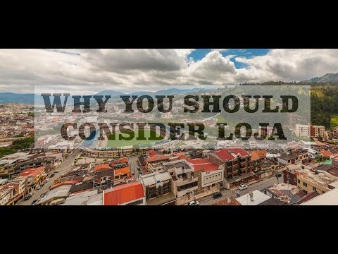 Why you Should Consider Loja Ecuador as a Relocation Destina