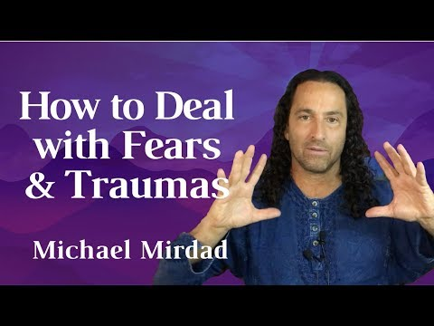 [How to Deal with] Fears and Traumas