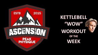 Ascension Peak Physique - WOW Workout of the Week 1