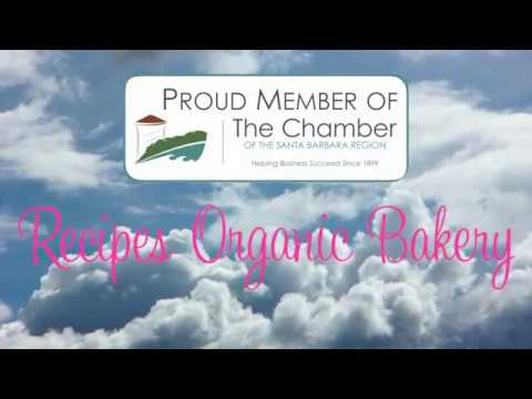 Recipes Organic Bakery - The Chamber of the Santa Barbara Region Testimonial Video