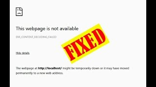 (Easy Ways) NET:: ERR_CONTENT_DECODING_FAILED Chrome Error