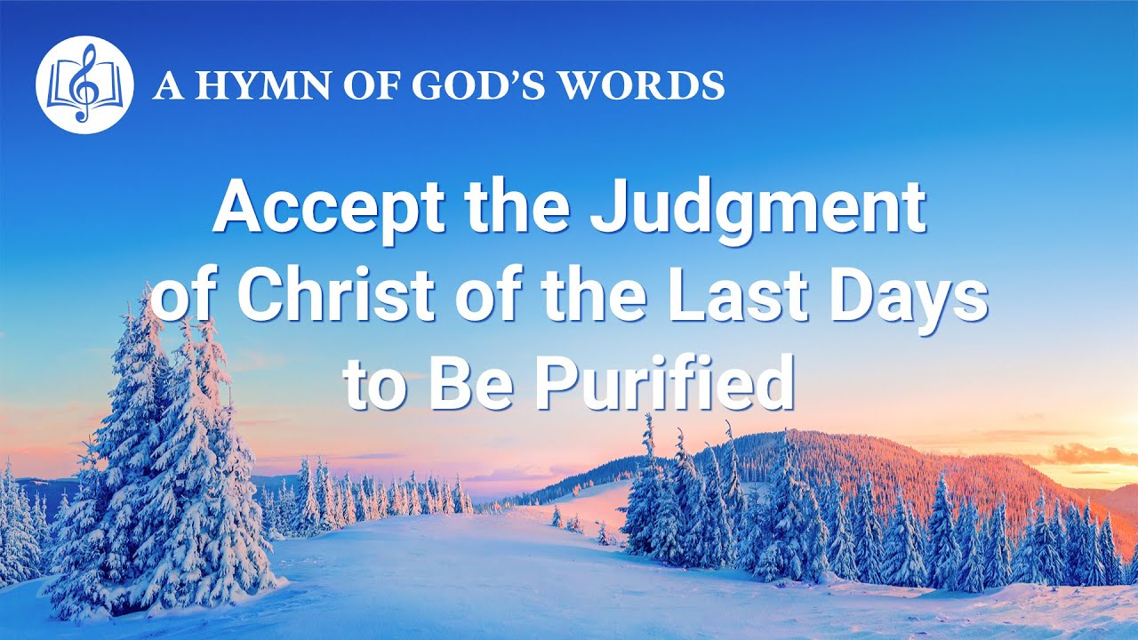 """2020 English Gospel Song   """"Accept the Judgment of Christ of the Last Days to Be Purified"""""""