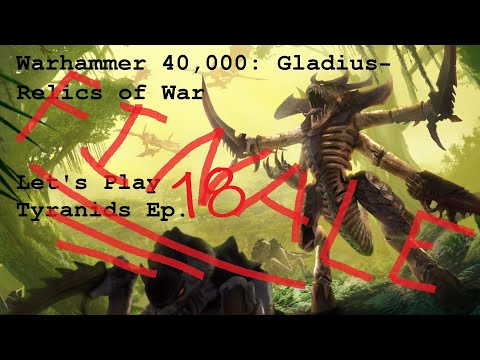 Warhammer 40000: Gladius - Lets Play Tyranids GRAND FINALE! |