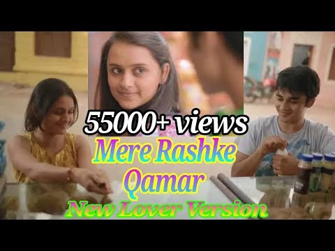 Mere rashke qamar | New Lover version 2017-18 | mazaa aa gaya | Latest song | in indian love style