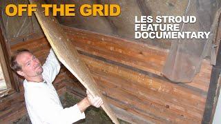 Off The Grid Living   Les Stroud   Bushcraft   Survival   Feature Documentary   Survivorman