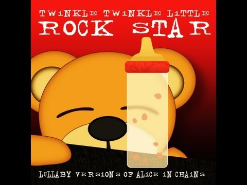Man in the Box Lulla Versions of Alice in Chains  Twinkle Twinkle Little Rock Star