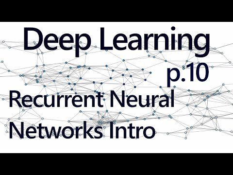 Recurrent Neural Networks (RNN) - Deep Learning with Neural Networks and TensorFlow 10