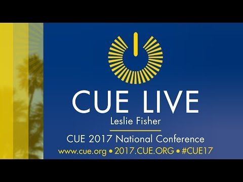 CUE Live!- Leslie Fisher At The CUE 2017 National Conference