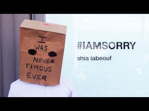 Shia LaBeouf #IAMSORRY FAIL
