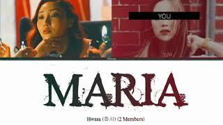 Hwasa (화사) + YOU (2 Members) – Maria (마리아) - Color Coded Lyrics Han/Rom/Esp/Eng