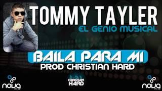 Tommy Tayler - Baila para mi (Prod by Christian Hard)